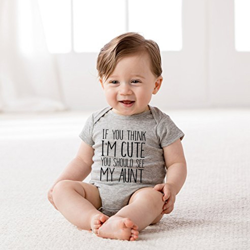 Newborn Boy Girl Clothes Short Sleeve Romper IF YOU THINK I'M CUTE YOU SHOULD SEE MY AUNT Rompers Outfits Cotton Baby Clothes