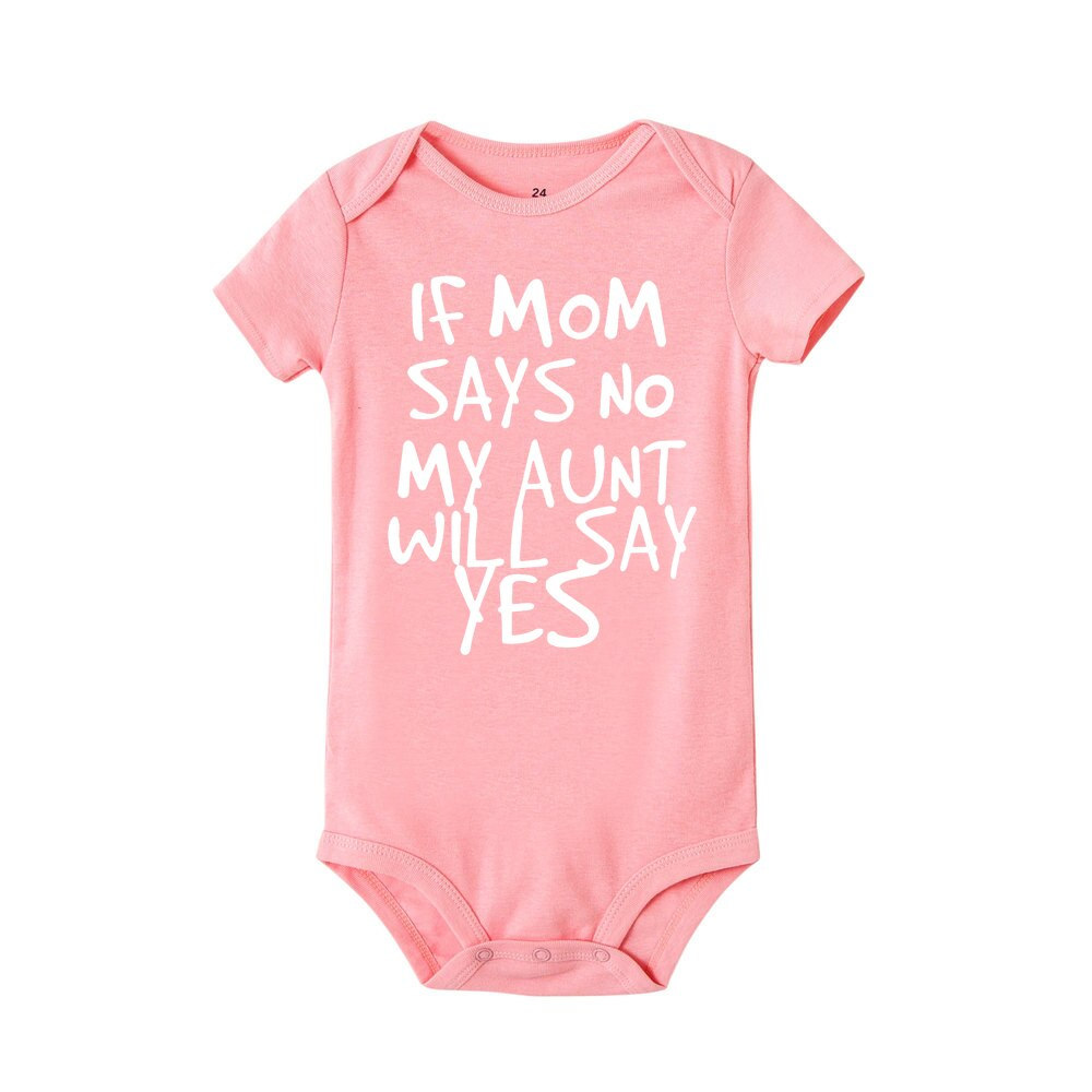 If mom says no my aunt will say yes print Baby Rompers Baby Girl Infant Jumpsuit Newborn Baby Girls boy Clothes Infantil